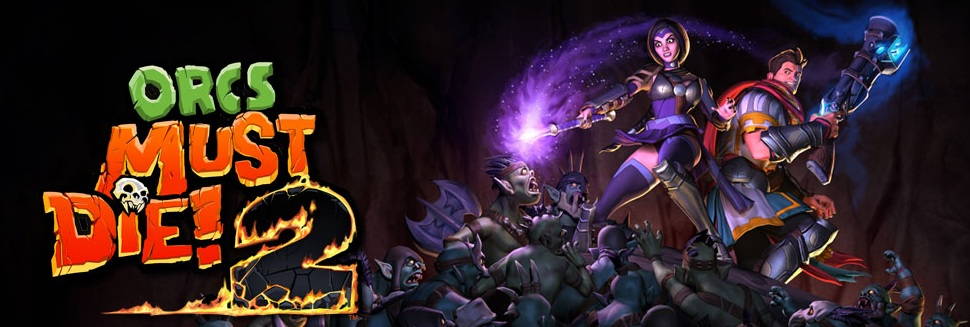 More Orcs Must Die!! Co-op Sequel Promises Much Mayhem