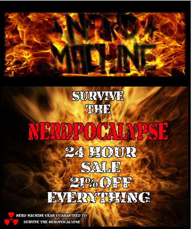 Nerdpocalypse Now! NerdMachine Offering 21% Off All Day!