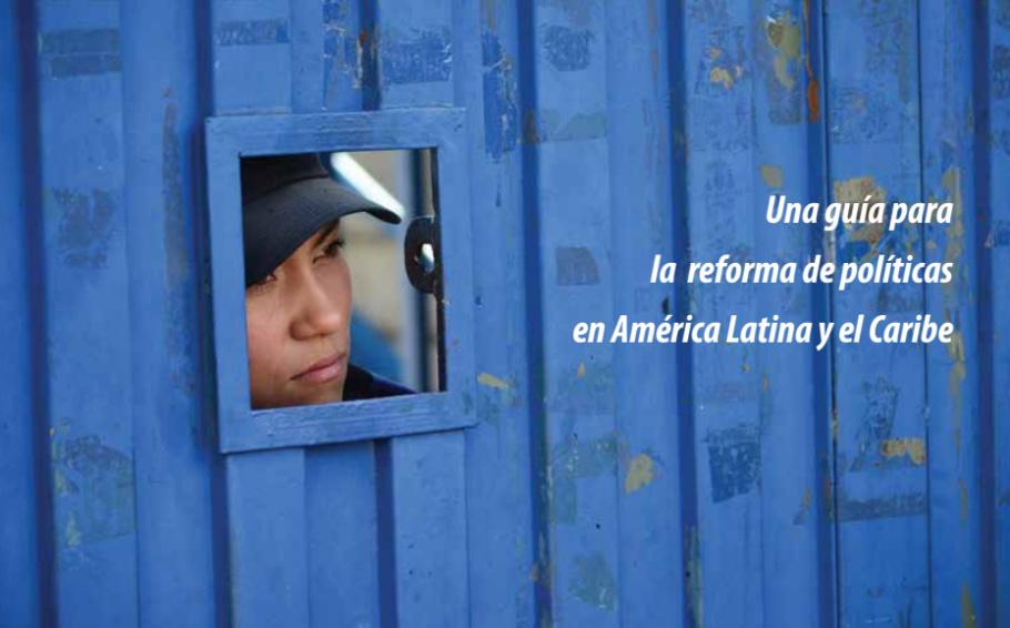 Mujeres, políticas de drogas y encarcelamiento - Una guía para la reforma de políticas en América Latina y el Caribe