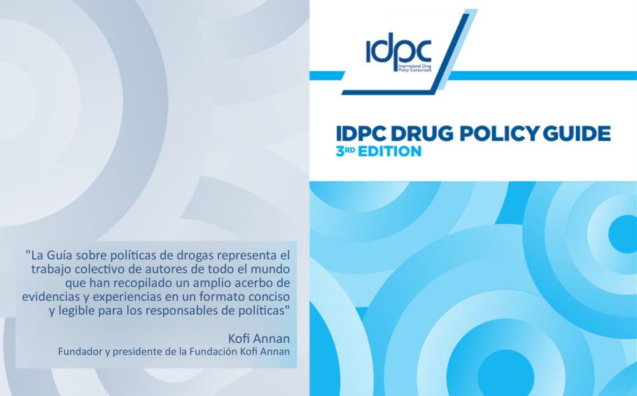 La 3ra edición de la Guía de Política de Drogas del IDPC ya está disponible!