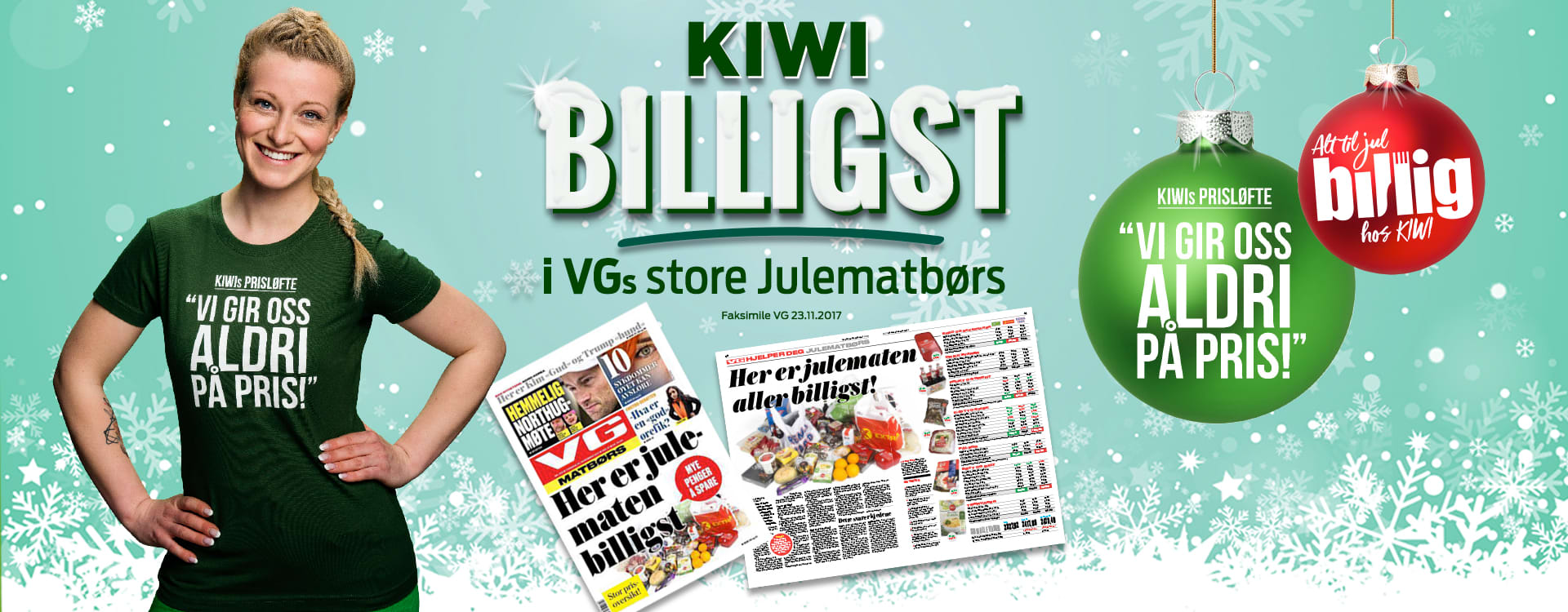 KIWI var suverent billigst i VGs julematbørs 23.11.17 med en handlekurv på 2328 kr som var 90 og 146 kr billigere enn konkurrentene.