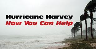 Hurricane Harvey - How You Can Help