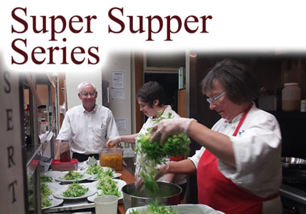Super Supper Series OUR MONTHLY ARTISAN DINNER