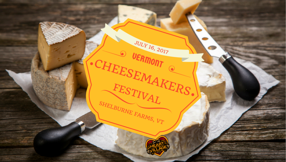 Mark Your Calendar: Vermont Cheesemakers Festival 2017