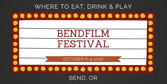 Where to Eat, Drink & Play During the BendFilm Festival