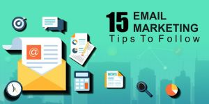 15 Email Marketing Tips To Follow