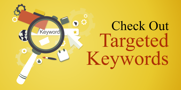 Check out targeted Keywords