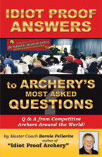Idiot Proof Answers Book - Archery's Most Asked Questions