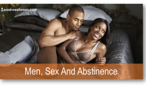 Men, Sex And Abstinence