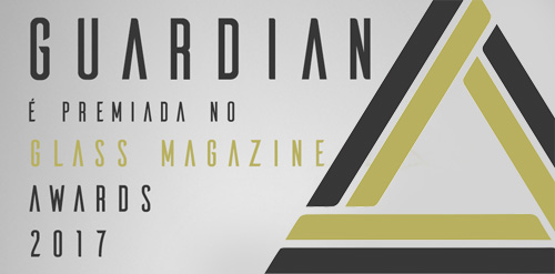 Guardian é premiada no 'Glass Magazine Award 2017'