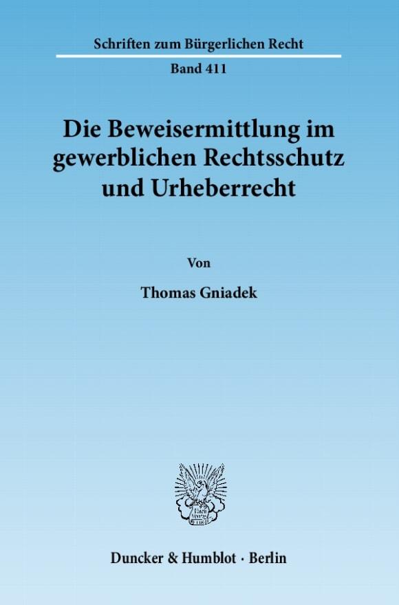 Cover Die Beweisermittlung im gewerblichen Rechtsschutz und Urheberrecht