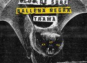 Club De Surf, Ballena Negra y Trama en Bar Mala Vida