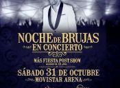 Noche de Brujas en Movistar Arena