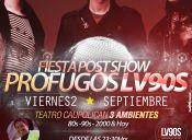 Fiesta Post Show Profugos  LV90s