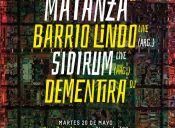 Matanza + Barrio Lindo + Sidirum + Dementira en Cine Arte Alameda