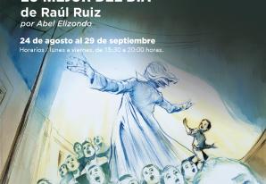 RAÚL RUIZ expo acuarelas de la novela  gráfica - 24 de Agosto al 29 de Septiembre