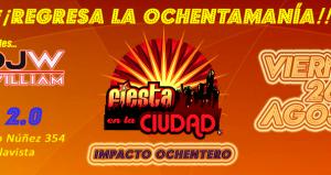 Fiesta en la Ciudad - Impacto Ochentero