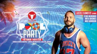 Taurus Pool Party · Lucas Flamefly (España) + Residentes Taurus