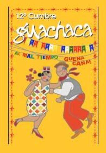 XII Cumbre Guachaca en Centro  Estación Mapocho - 17 y 18 de Abril