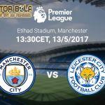 Prediksi Manchester City vs Leicester City 13 Mei 2017