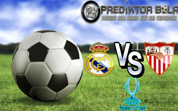 Prediksi Bola Real Madrid vs Sevilla 10 Agustus 2016