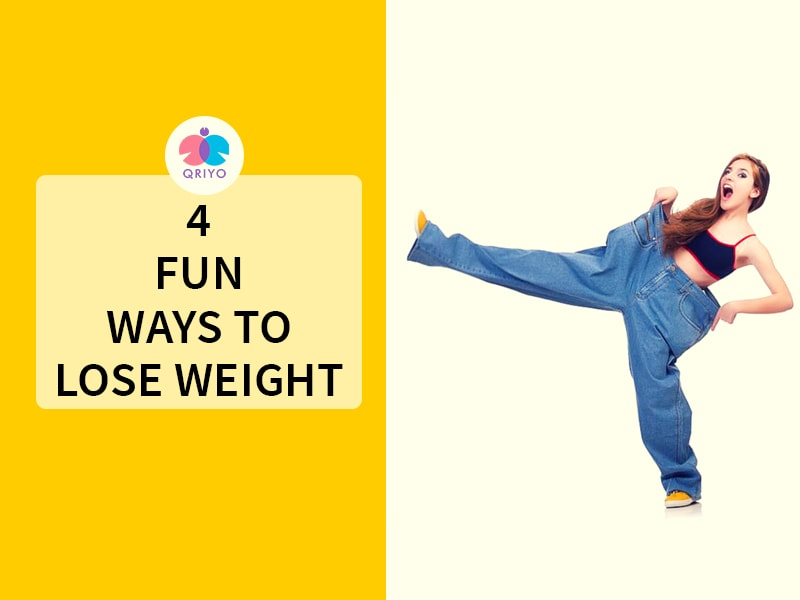 4 Fun ways to lose weight