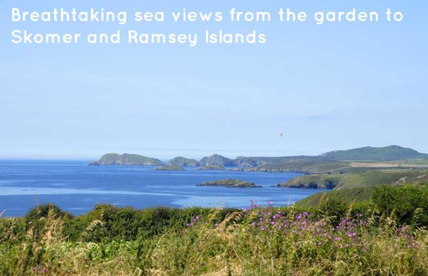 St Brides Bay views from the garden to Skomer and Ramsey Islands are breathtaking