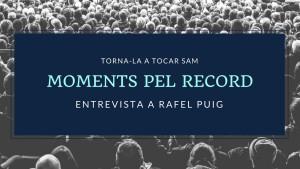 Moments pel Record - Rafel Puig