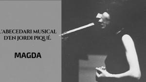 L'abecedari musical d'en Jordi Piqué - Magda
