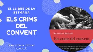 El llibre de la setmana - Els crims dels convent (Salvador Balcells)