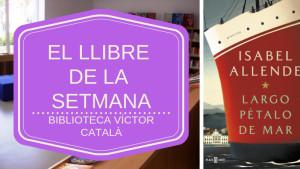 Ell libre de la setmana - Largo pétalo de mar (Isbel Allende)