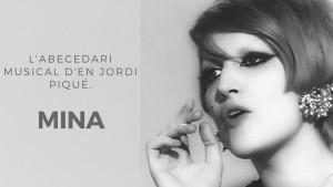L'abecedari musical d'en Jordi Piqué - Mina