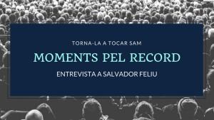 Moments pel Record - Salvador Feliu