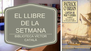 El llibre de la setmana - Capitán de mar i de guerra (Patrick O'Brian)