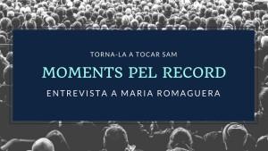 Moments pel Record - Maria Romaguera