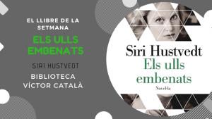 El llibre de la setmana - Els ulls embenats (Siri Hustvedt)