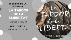 El llibre de la setmana - La tardor de la llibertat (Víctor Jurado)