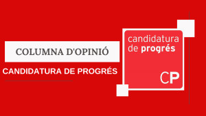 Columna d'opinió - Candidatura de Progrés