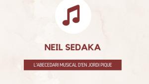 L'abecedari musical d'en Jordi Piqué - Neil Sedaka
