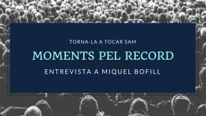 Moments pel Record - Miquel Bofill