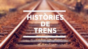 Històries de Trens - 26/11/19