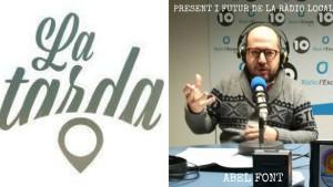 La Tarda - Present i futur de la ràdio local