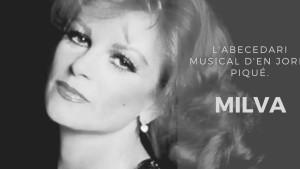 L'abecedari musical d'en Jordi Piqué - Milva