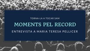 Moments pel Record - Maria Teresa Pellicer