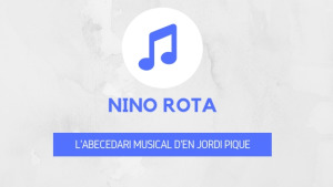 L'abecedari musical d'en Jordi Piqué - Nino Rota