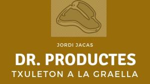 Dr. Productes - Txuleton a la graella