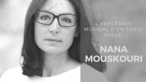 L'abecedari d'en Jordi Piqué - Nana Mouskouri