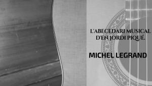 L'abecedari musical d'en Jordi Piqué - Michel Legrand