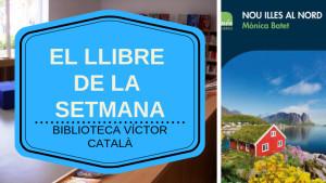 El llibre de la setmana - Nou illes al nord (Mònica Batet)