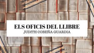 Els oficis del llibre - Judit Pujadó